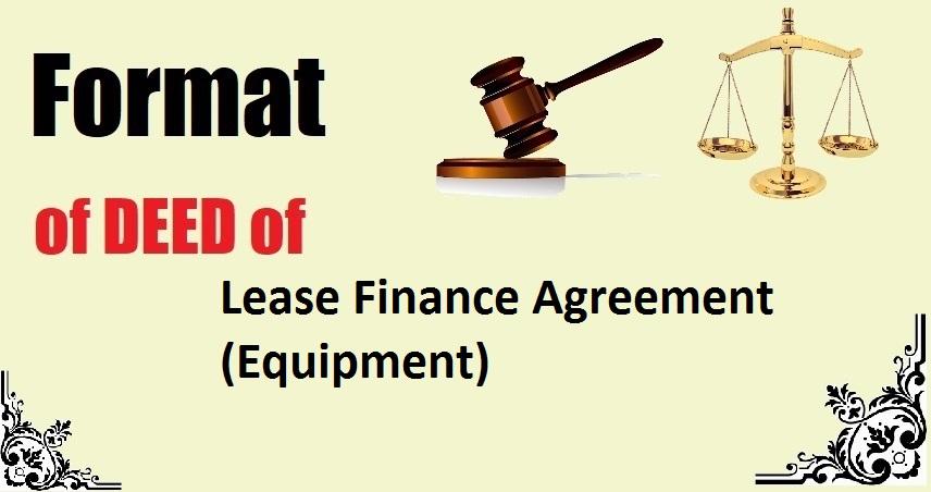 Lease Finance Agreement (Equipment) Deed Format