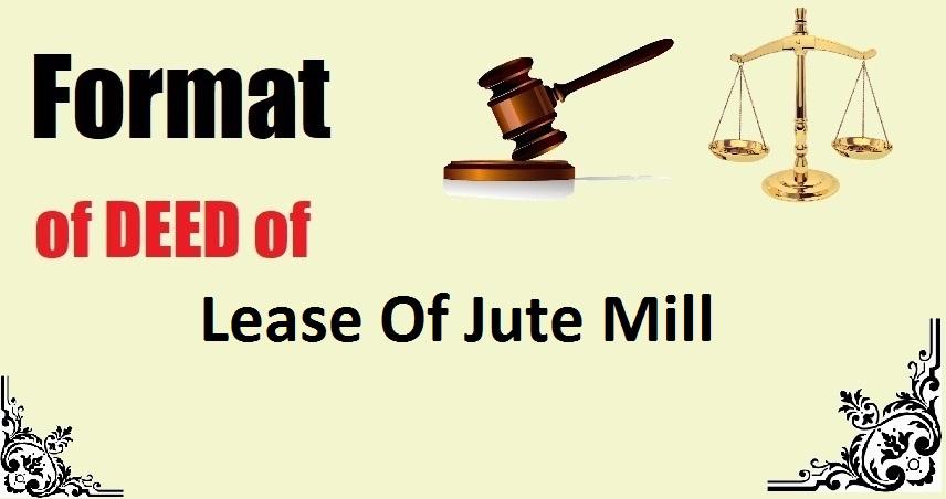 Lease Of Jute Mill Deed Format