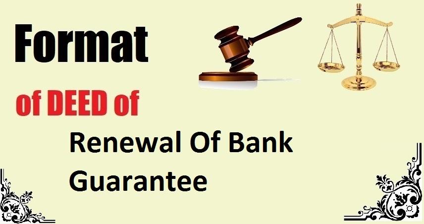 Renewal Of Bank Guarantee Deed Format