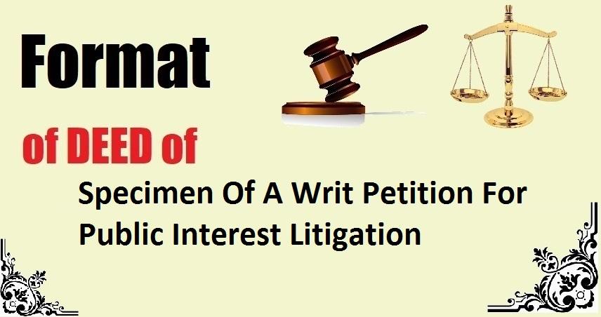 Specimen Of A Writ Petition For Public Interest Litigation Deed Format